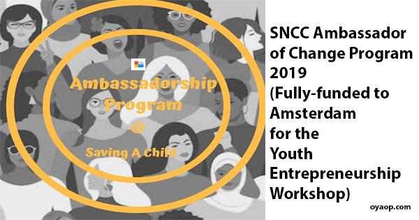 Fully Funded SNCC Ambassador of Change Program 2019 - | OYA