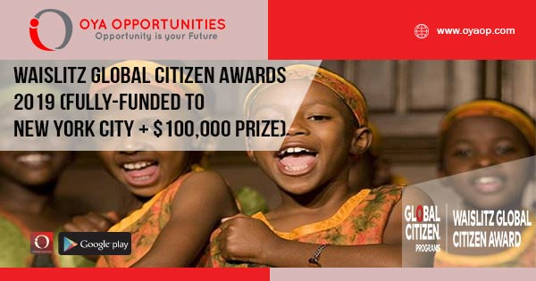 Waislitz Global Citizen Awards 2019 (Fully-funded to New York City + $100,000 Prize)