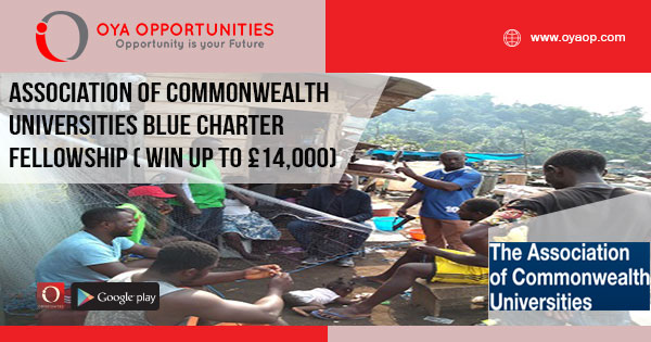Association of Commonwealth Universities Blue Charter Fellowship ( win up to £14,000)