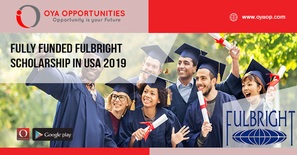 Fully Funded Fulbright Scholarship in USA 2019