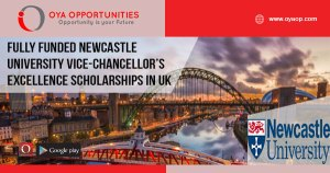 Fully Funded Newcastle University Vice-Chancellor's Excellence Scholarships in UK,