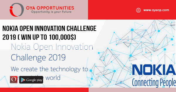 Nokia Open Innovation Challenge 2019 ( win up to 100,000$)