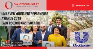 Unilever Young Entrepreneurs Awards 2019 (Win €50,000 cash award)