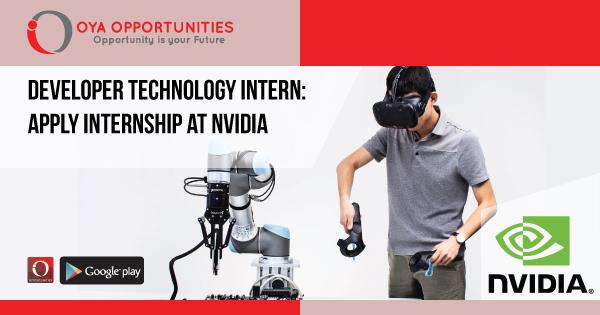 Developer Technology Intern   Apply Internship at Nvidia