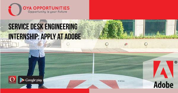 Service Desk Engineering Internship   Apply at Adobe
