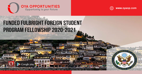 Funded Fulbright Foreign Student Program Fellowship 2020-2021