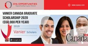 Vanier Canada Graduate Scholarship 2020 ($50,000 per year)