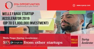 Wells Fargo Startup Accelerator 2019 (Up to $1,000,000 investment)