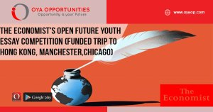 The Economist's Open Future Youth Essay Competition 2019 (Win a funded trip to Hong Kong, Manchester or Chicago)