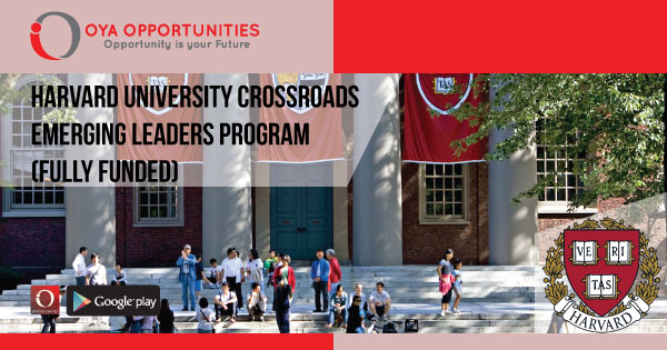 Harvard University Crossroads Emerging Leaders Program (fully funded)