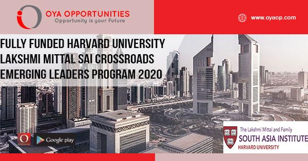 Fully Funded Harvard University Lakshmi Mittal SAI Crossroads Emerging Leaders Program 2020