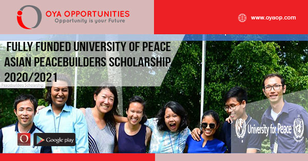 Fully Funded University of Peace Asian Peacebuilders Scholarship 2020/2021