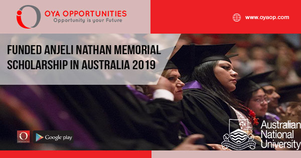 Funded Anjeli Nathan Memorial Scholarship in Australia 2019