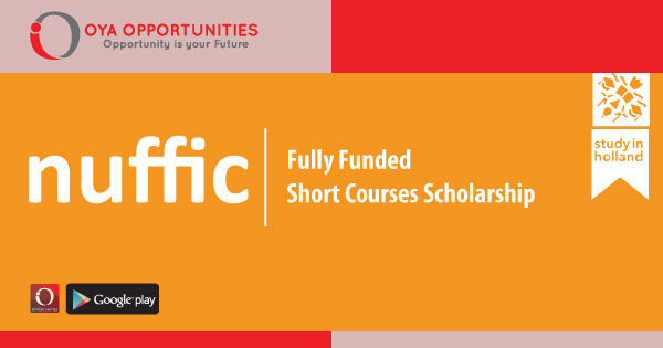 Fully Funded Nuffic Scholarship for Short Courses in Netherlands