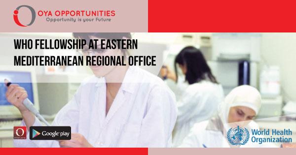 WHO Fellowship at Eastern Mediterranean Regional Office