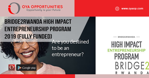 Bridge2Rwanda High Impact Entrepreneurship Program 2019 (Fully Funded)