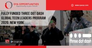Fully Funded Three Dot Dash Global Teen Leaders Program 2020, New York