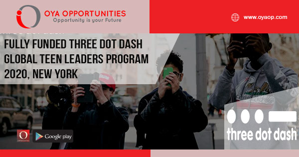 Fully Funded Three Dot Dash Global Teen Leaders Program 2020, New York