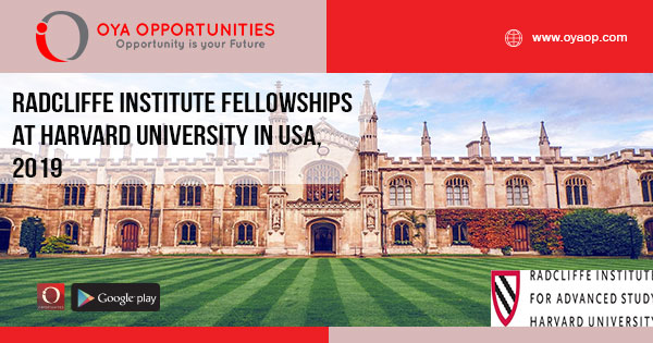 Radcliffe Institute Fellowships at Harvard University in USA, 2019
