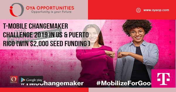 T-Mobile Changemaker Challenge 2019 in US & Puerto Rico (Win $2,000 seed funding plus more)