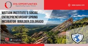 Watson Institute's Social Entrepreneurship Spring Semester Incubator 2020 in Boulder, Colorado