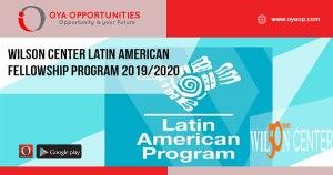 Wilson Center Latin American Fellowship Program 2019/2020