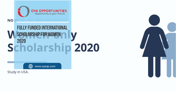Fully Funded International Scholarship for Women 2020