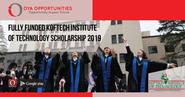 Fully Funded Koftech Institute of Technology Scholarship 2019