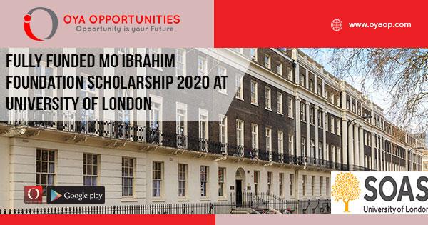 Fully Funded Mo Ibrahim Foundation Scholarship 2020 at University of London