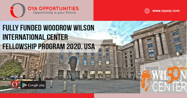 Fully Funded Woodrow Wilson International Center Fellowship Program 2020, USA