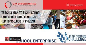 Teach A Man To Fish - School Enterprise Challenge 2019 (Up to $50,000 in prizes)