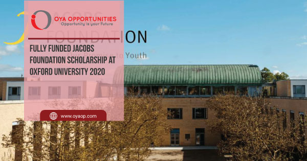 Fully Funded Jacobs Foundation Scholarship at Oxford University 2020