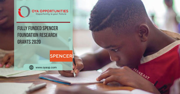 Fully Funded Spencer Foundation Research Grants 2020