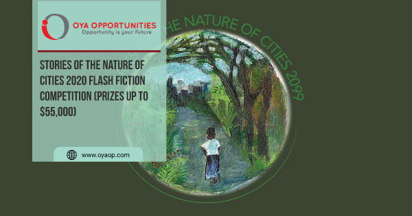 Stories of the Nature of Cities 2020 Flash Fiction Competition (prizes up to $55,000)