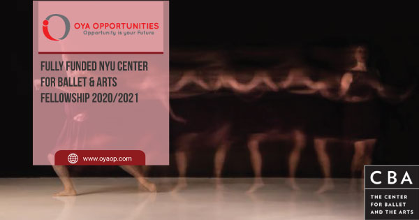 Fully Funded NYU Center for Ballet & Arts Fellowship 2020/2021