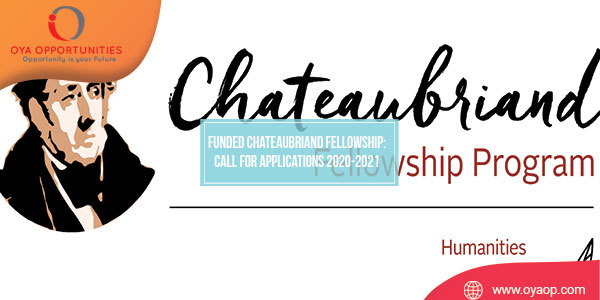 Funded Chateaubriand Fellowship: Call for Applications 2020-2021