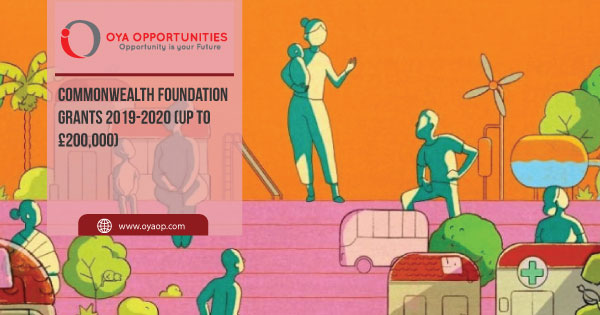 Commonwealth Foundation Grants 2019-2020 (Up to £200,000)