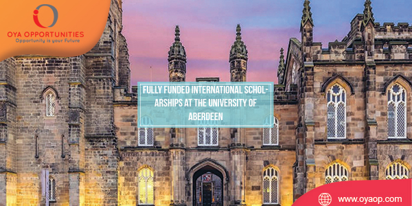 Fully Funded International Scholarships at the University of Aberdeen