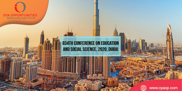 834th Conference on Education and Social Science, 2020, Dubai