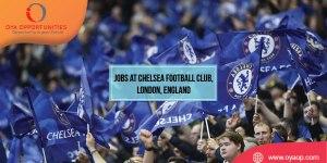Jobs at Chelsea Football Club, London, England