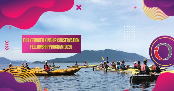 Fully Funded Kinship Conservation Fellowship Program 2020