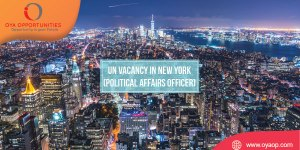 UN Vacancy in New York (Political Affairs Officer)