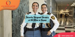 Security Sergeant Vacancy at United Nations Office in Vienna