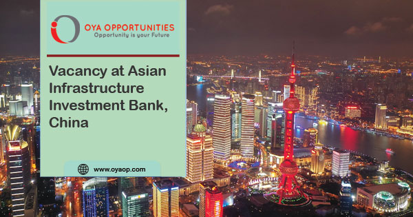 Vacancy at Asian Infrastructure Investment Bank, China