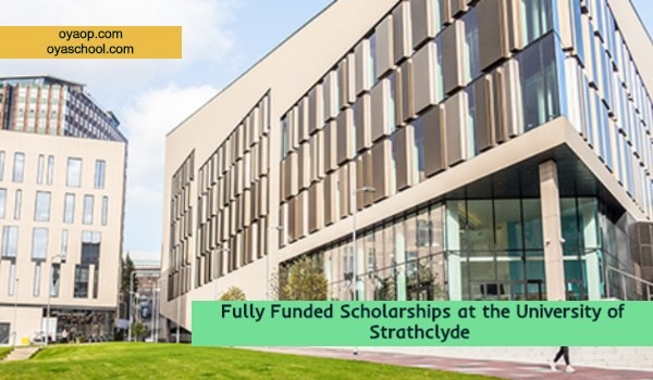 Fully Funded Scholarships at the University of Strathclyde