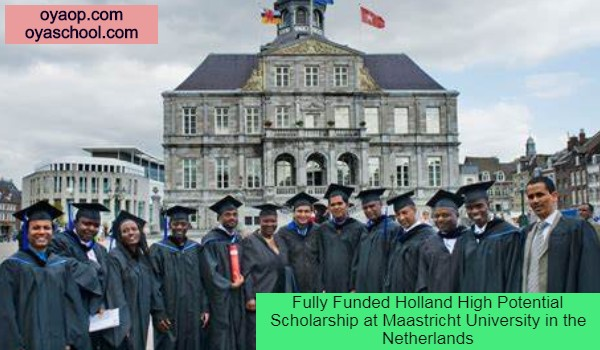 Fully Funded Holland High Potential Scholarship at Maastricht University in the Netherlands