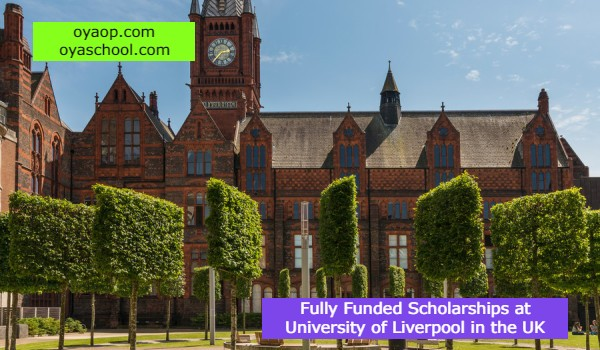 Fully Funded Scholarships at University of Liverpool in the UK