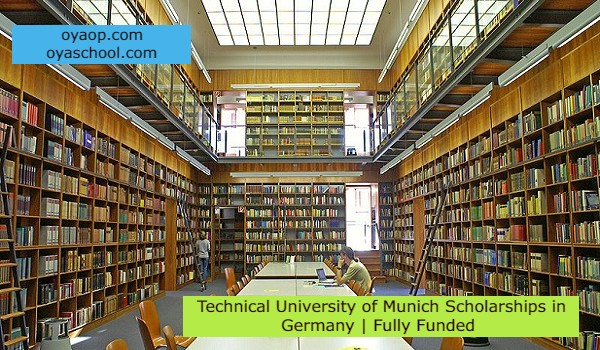 Technical University of Munich Scholarships in Germany   Fully Funded