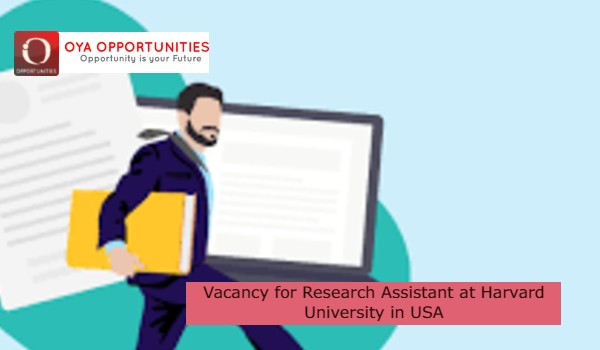 Vacancy for Research Assistant at Harvard Universityin USA