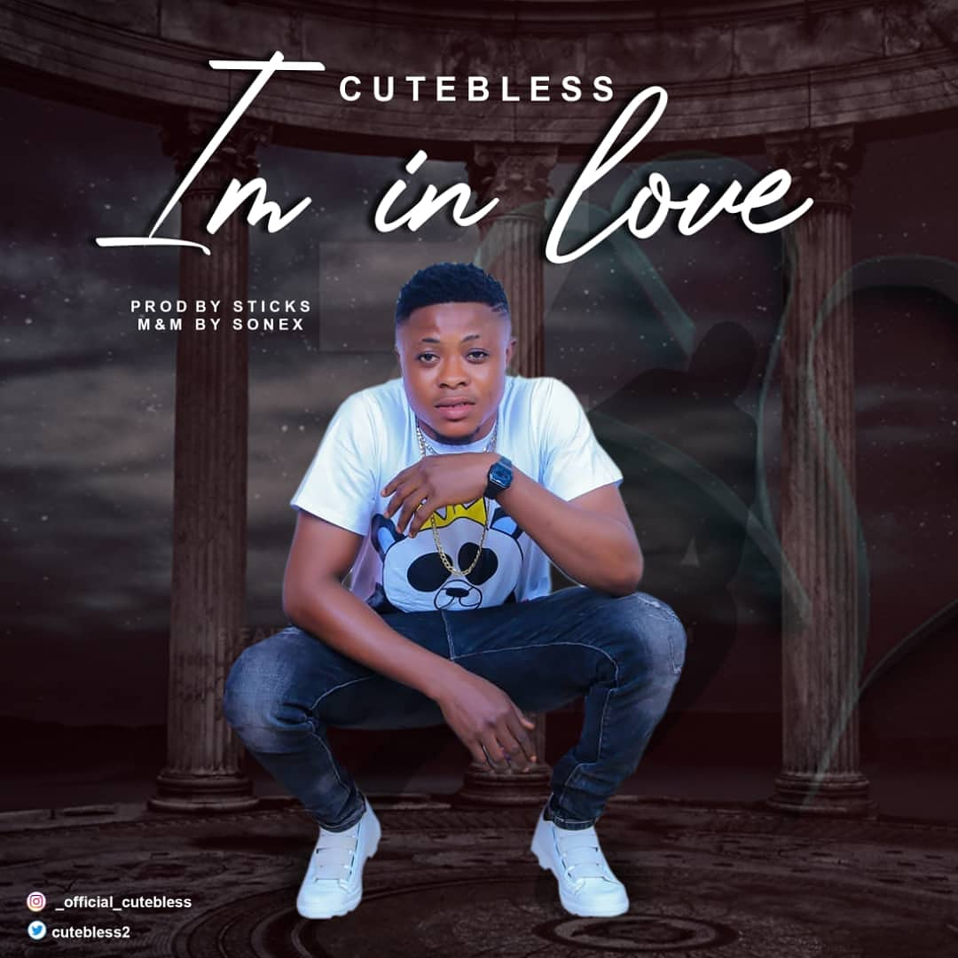 CUTEBLESS – I'M IN LOVE ( Prod By Sticks ( M& M By Sonex )